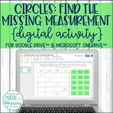 Circles: Find the Missing Measurement DIGITAL Activity Distance Learning