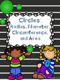 Circles:  Radius, Diameter, Circumference, and Area