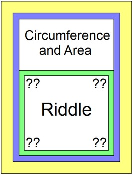AREA AND CIRCUMFERENCE: RIDDLE