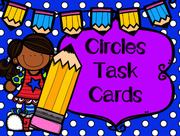 Circles Task Cards for Area and Circumference