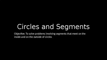 Circles and Segments - PowerPoint Lesson (8.6)