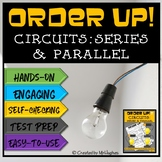 Circuits: Parallel and Series -Order Up!