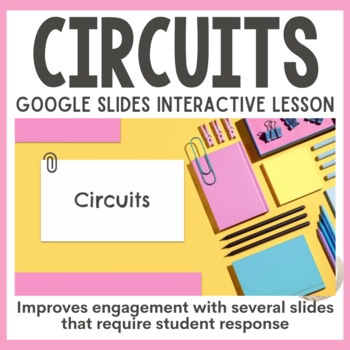 Circuits PowerPoint and Student Notes