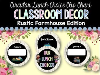 Circular Lunch Choice Clip Chart: Rustic Farmhouse Classroom Decor