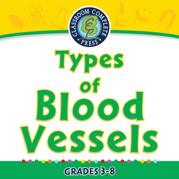 Circulatory,Digestive&Reproductive Systems:Types of Blood Vessels-NOTEBOOK Gr3-8