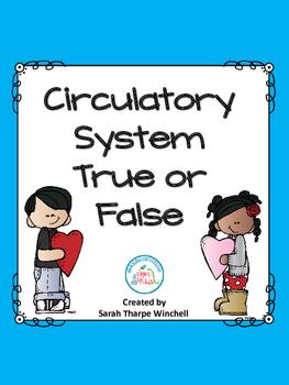 Human Body Systems Circulatory System True or False