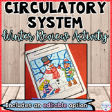 Circulatory System Winter Editable Review Activity