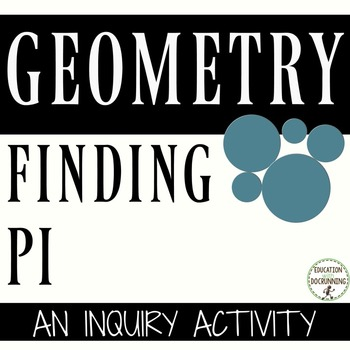 Circumference of Circles and finding Pi Inquiry activity for stations