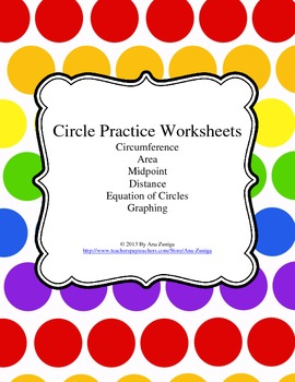 Circumference, Area, and Equations of Circles Worksheets