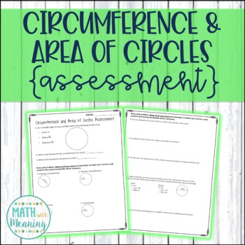 Circumference and Area of Circles Assessment - CCSS 7.G.B.