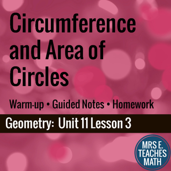 Circumference and Area of Circles Lesson