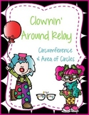 Circumference and Area of Circles Review: Clownin' Around Relay