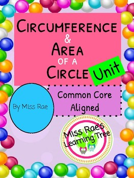 Circumference and Area of a Circle Unit l CCSS l Lessons and Activities