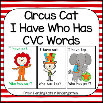 Circus Cat  I have...Who has..? CVC Word Game