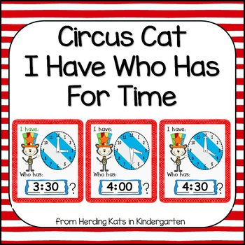 Circus Cat  I have...Who has..? Time to the Hour and 1/2 Hour Game