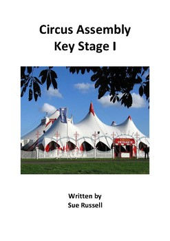 Circus Class Play or Assembly for 5 - 7 year-olds