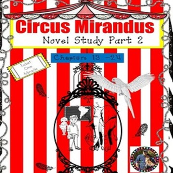 Circus Mirandus Novel Study Chapters 13 - 24 & Build A Zoo