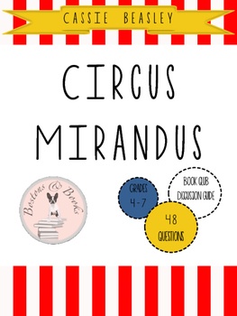 Circus Mirandus by Cassie Beasley Book Club Discussion Guide