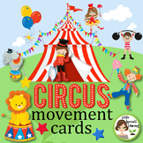 Circus Movement Cards - Brain Breaks (Transition activity)