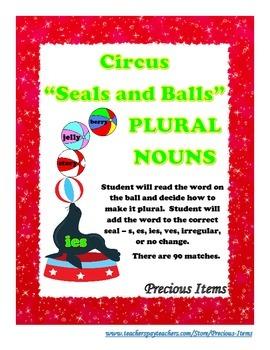 "Circus ""Seals and Balls"" Plural Nouns"