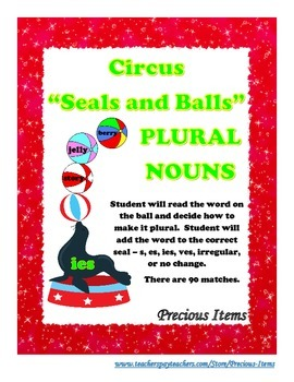 "Circus ""Seals and Balls"" Plural Nouns"
