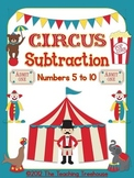Circus Subtraction: Numbers 5 to 10