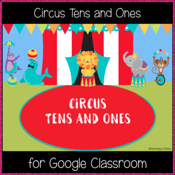 Circus Tens and Ones (Great for Google Classroom!)