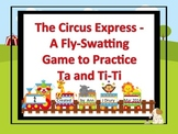 The Circus Express - A Fly Swatting Game to Practice Ta and Ti-Ti