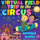 Circus Virtual Field Trip in Google Slides