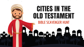 Cities in the Bible: Bible Scavenger Hunt