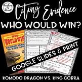 Citing Evidence Nonfiction Response WHO WOULD WIN? KOMODO DRAGON vs. KING COBRA