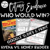 Citing Evidence Nonfiction WHO WOULD WIN? HYENA vs. HONEY BADGER