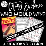 Citing Evidence Nonfiction Response WHO WOULD WIN? ALLIGATOR vs. PYTHON