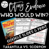 Citing Evidence Nonfiction WHO WOULD WIN? TARANTULA vs. SCORPION
