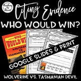 Citing Evidence Nonfiction Response WHO WOULD WIN? WOLVERINE vs. TASMANIAN DEVIL