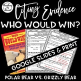 Citing Evidence Nonfiction WHO WOULD WIN? POLAR BEAR vs. GRIZZLY BEAR