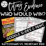 Citing Evidence Nonfiction WHO WOULD WIN? RATTLESNAKE vs. SECRETARY BIRD