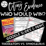 Citing Evidence Nonfiction WHO WOULD WIN? TRICERATOPS vs SPINOSAURUS