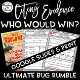 Citing Evidence Nonfiction WHO WOULD WIN? ULTIMATE BUG RUMBLE