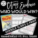 Citing Evidence Nonfiction WHO WOULD WIN? HAMMERHEAD vs. B