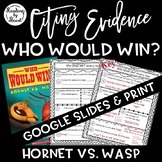 Citing Evidence Nonfiction Response WHO WOULD WIN? HORNET vs. WASP