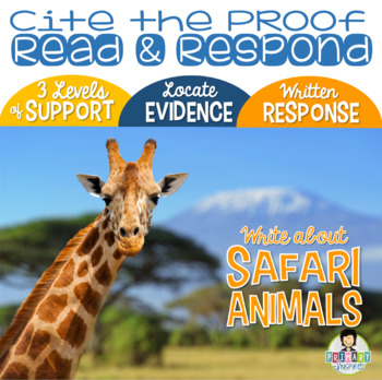 Constructed Response with Text Evidence *Safari Animals