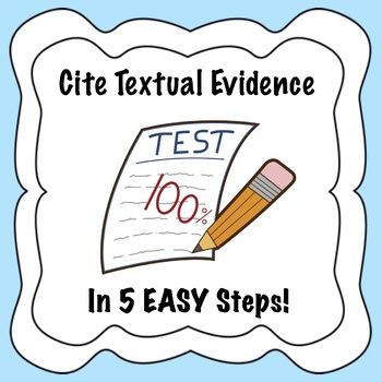 Citing Textual Evidence: Common Core Aligned (5 Easy Steps for Students)