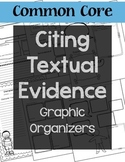 Citing Textual Evidence Graphic Organizers - Common Core Aligned