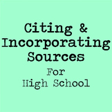 Citing and Incorporating Sources Lesson for High School wi