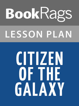 Citizen of the Galaxy Lesson Plans
