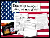 Citizenship Powerpoint, Notes, Word Search SS.7.C.2.1 Civi
