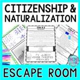 Citizenship and Naturalization ESCAPE ROOM: Becoming a U.S. citizen