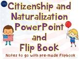 Citizenship and Naturalization Powerpoint AND Flipbook Activity BUNDLE: Civics