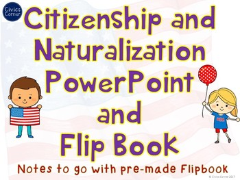 Citizenship and Naturalization Powerpoint AND Flipbook Activity BUNDLE: Civics
